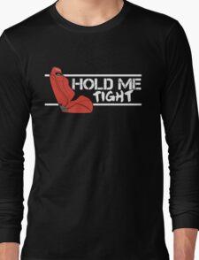 Red SR3 Recaro - HOLD ME TIGHT! (White) Long Sleeve T-Shirt