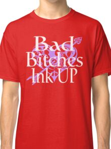 Tattoo Ink Quote Classic T-Shirt