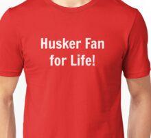 Husker Fan for Life! Unisex T-Shirt