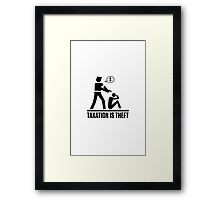 Taxation is Theft Framed Print