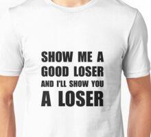 Good Loser Unisex T-Shirt