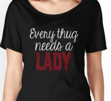 Every thug needs a lady Women's Relaxed Fit T-Shirt