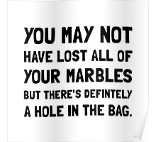Lost Your Marbles Poster
