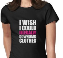 Illegally Download Clothes Womens Fitted T-Shirt