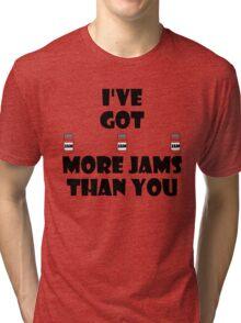 I've Got More Jams Than You Tri-blend T-Shirt