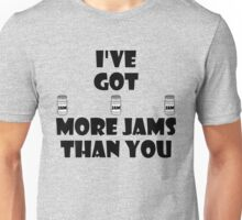 I've Got More Jams Than You Unisex T-Shirt