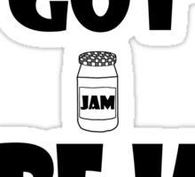 I've Got More Jams Than You Sticker