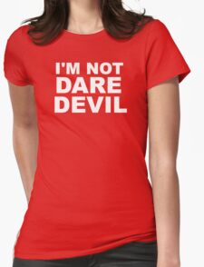 I'm Not Daredevil Womens Fitted T-Shirt