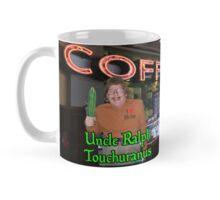 Uncle Ralph Imma Touchuranus Mug