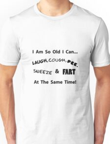 So Old Unisex T-Shirt