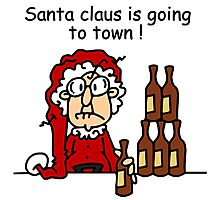 Santa Claus is Going to Town Holiday Humor Photographic Print