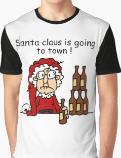 Santa Claus is Going to Town Holiday Humor Graphic T-Shirt