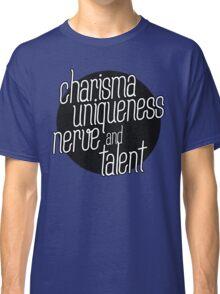 charisma, uniqueness etc Classic T-Shirt