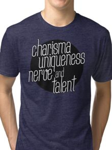 charisma, uniqueness etc Tri-blend T-Shirt