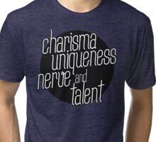 charisma, uniqueness etc Tri-blend T-Shirt