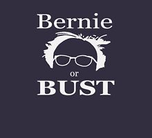 BERNIE OR BUST!! FEEL THE BERN 2016 Unisex T-Shirt