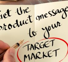 Get The Product Message To Your Target Market Sticker