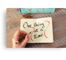 One Thing At A Time Metal Print