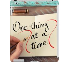 One Thing At A Time iPad Case/Skin