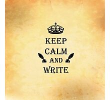 Keep Calm and Write Photographic Print