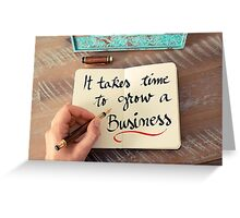 It Takes Time To Grow A Business Greeting Card