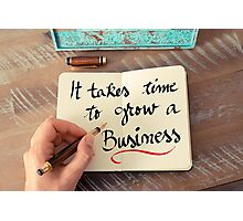 It Takes Time To Grow A Business Photographic Print