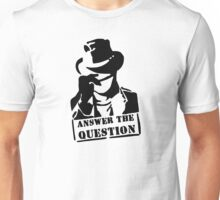 Answer the question Unisex T-Shirt