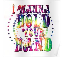 I want to hold your hand tie dye Poster