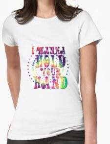 I want to hold your hand tie dye Womens Fitted T-Shirt