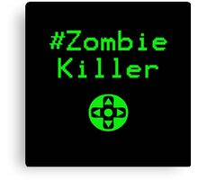 Contaminated Gamer Collection - #ZombieKiller Canvas Print