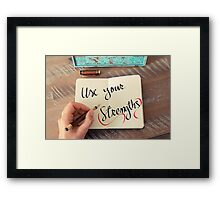 Use Your Strengths Framed Print