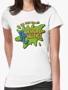 Double Dare - I'll Take The Physical Challenge Womens Fitted T-Shirt