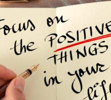 Focus On The Positive Things In Your Life Sticker
