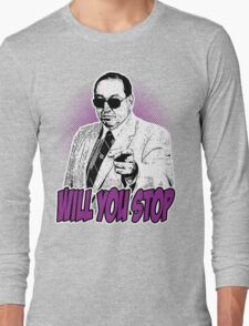GORILLA MONSOON - WILL YOU STOP? Long Sleeve T-Shirt