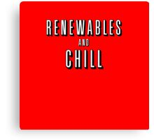 Renewables and Chill Canvas Print