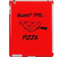 Blood Type: Pizza  iPad Case/Skin