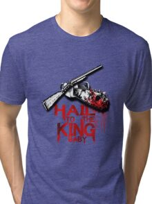 hail to the king baby Tri-blend T-Shirt