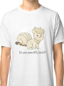 do you even lift, bruh? (ninetales) Classic T-Shirt