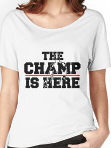 the champ is here Women's Relaxed Fit T-Shirt