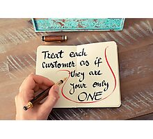 Treat Each Customer the Best Way Photographic Print
