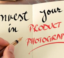 Invest In Your Product Photography Sticker