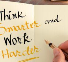 Think Smarter and Work Harder Sticker