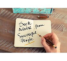 Seek Advise From Successful People Photographic Print