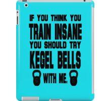 Train Insane: Kegel Bells iPad Case/Skin