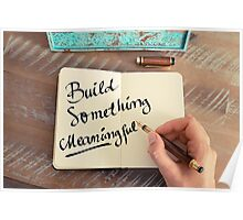 Build Something Meaningful Poster