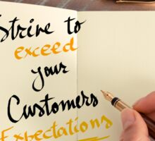 Strive To Exceed Your Customers Expectations Sticker