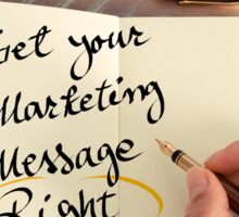 Get Your Marketing Message Right Sticker