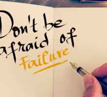 Don't Be Afraid Of Failure Sticker