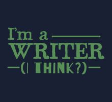 I ama a WRITER... I think Kids Tee