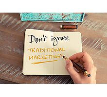 Don't Ignore Traditional Marketing Photographic Print